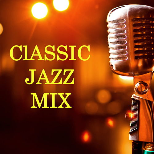 Classic Jazz Mix by Various Artists
