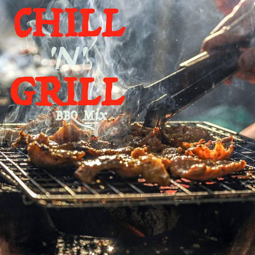 Chill 'n' Grill BBQ Mix by Various Artists