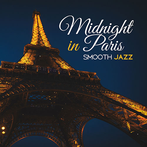 Midnight in Paris (Smooth Jazz) by Various Artists