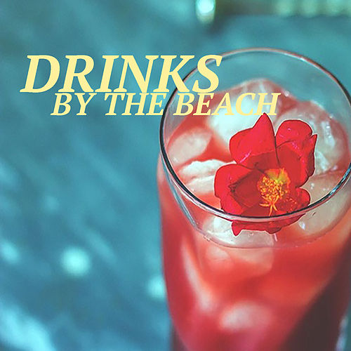 Drinks By The Beach by Various Artists