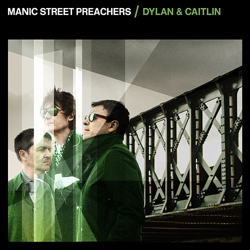 Dylan & Caitlin by Manic Street Preachers