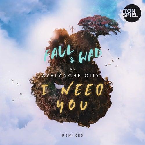 I Need You (Remixes) von Faul & Wad