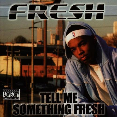 Tell Me Something Fresh by Fresh