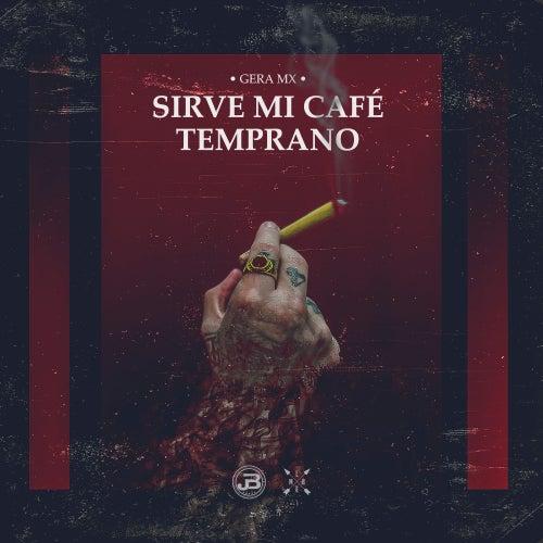 Sirve Mi Café Temprano van Gera MX