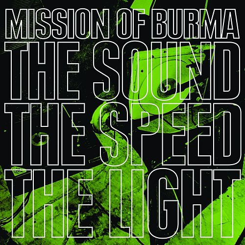 The Sound, The Speed, The Light de Mission of Burma