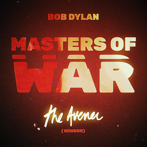 Masters of War (The Avener Rework) von Bob Dylan