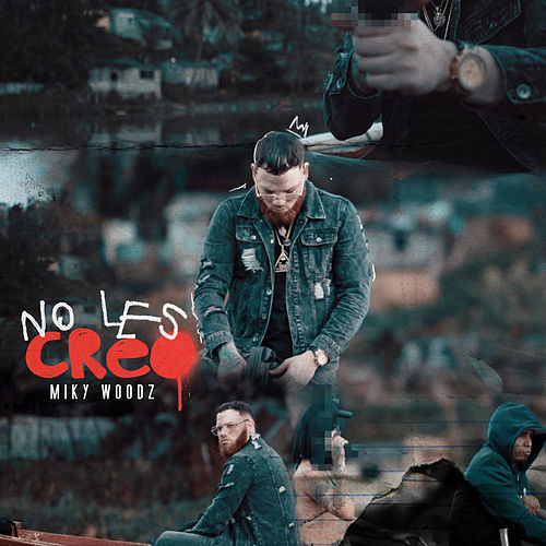 No Les Creo by Miky Woodz