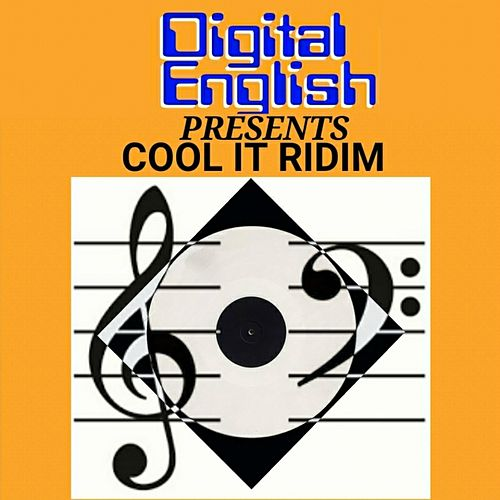 Digital English Presents: Cool It Ridim by Various Artists