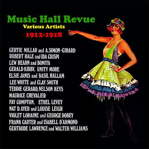 Music Hall Revue 1912-1918 von Various Artists