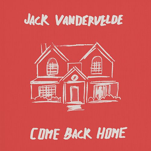 Come Back Home de Jack Vandervelde