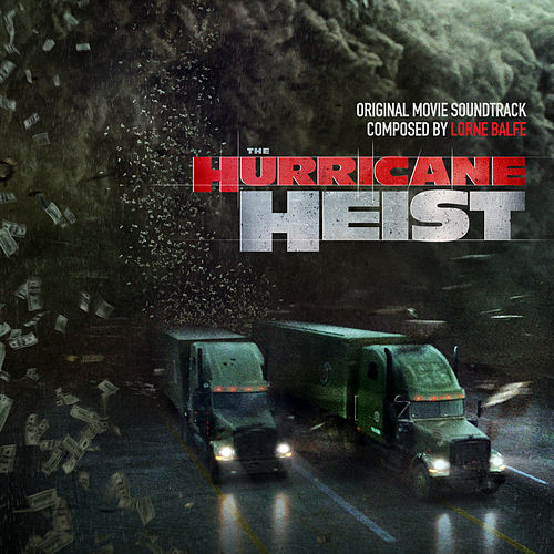 The Hurricane Heist (Original Motion Picture Soundtrack) by Lorne Balfe
