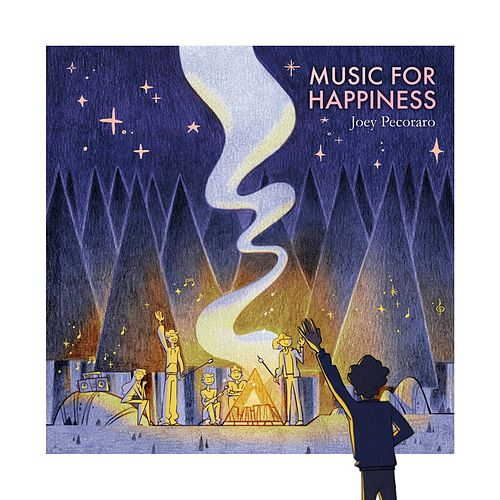 Music for Happiness by Joey Pecoraro