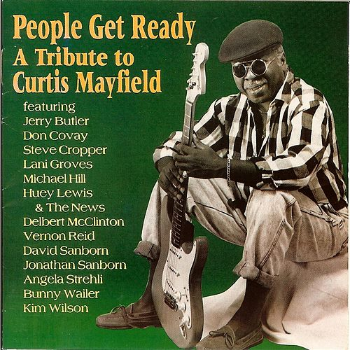 People Get Ready: A Tribute to Curtis Mayfield de Various Artists