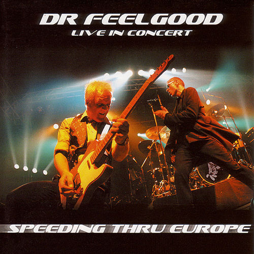 Speeding Thru Europe (Live in Concert) von Dr. Feelgood