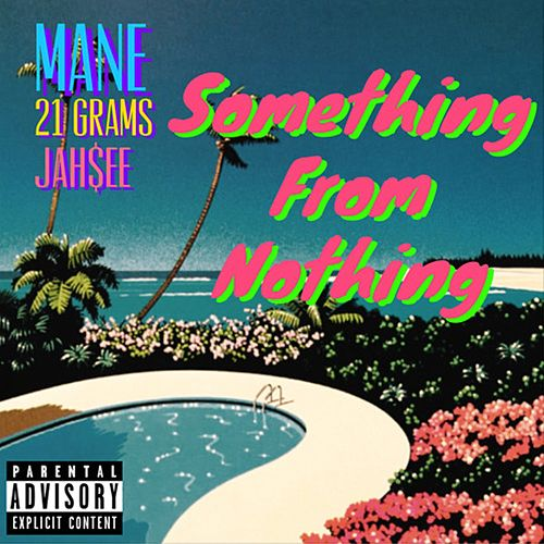 Something from Nothing (feat. Jah$ee) von 21 Grams