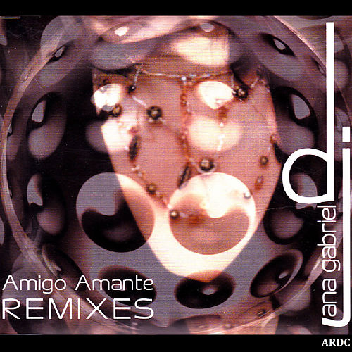 Amigo Amante Remixes by Ana Gabriel