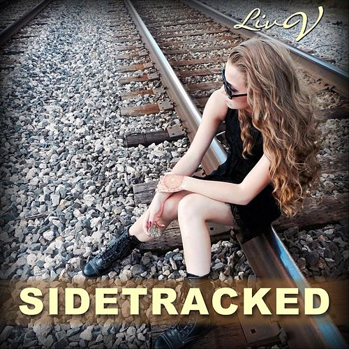 Sidetracked by Liv V