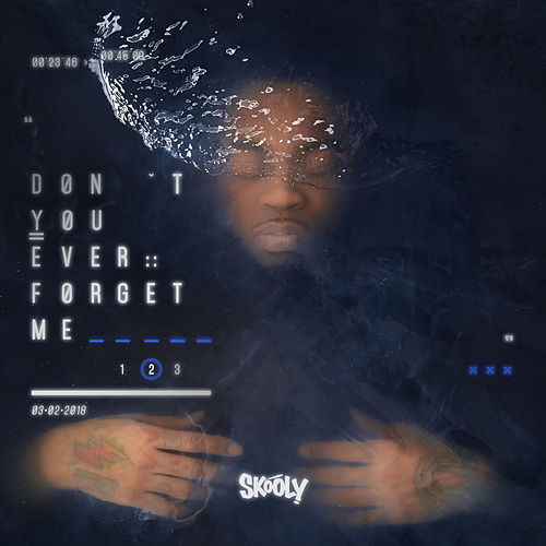 Don't You Ever Forget Me 2 by Skooly