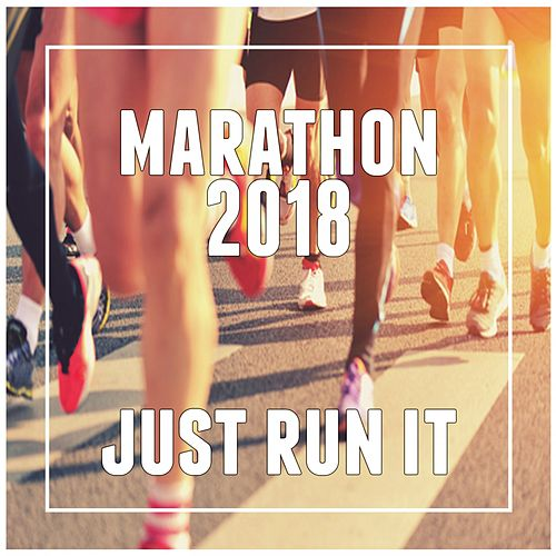 Marathon 2018 (Just Run It) by Various Artists
