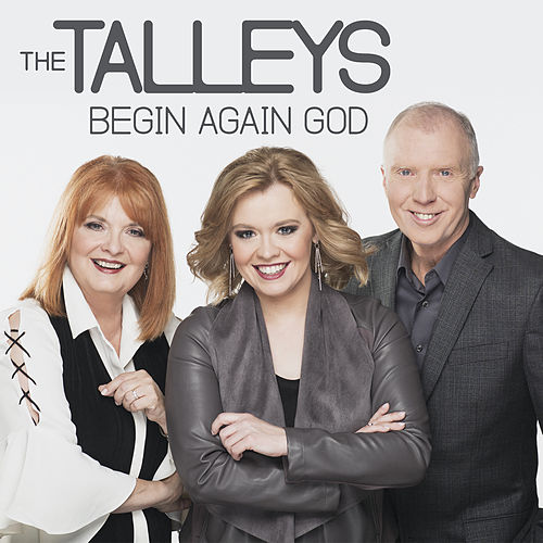 Begin Again God (Single) by The Talleys