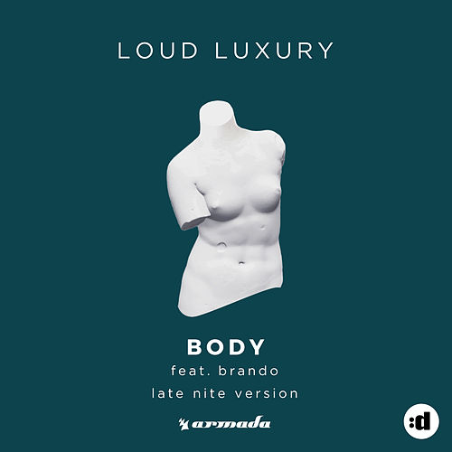 Body (Late Nite Version) by Loud Luxury