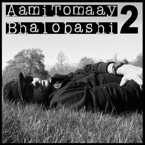 Aami Tomaay Bhalobashi 2 by Rupam Islam