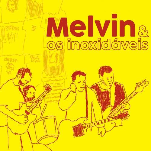 Melvin & os Inoxidáveis de Melvin