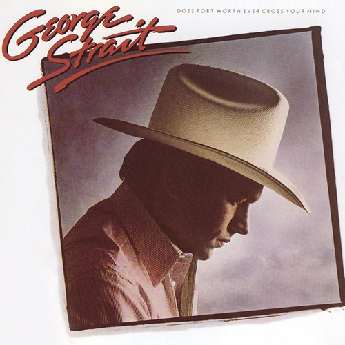 Does Fort Worth Ever Cross Your Mind de George Strait