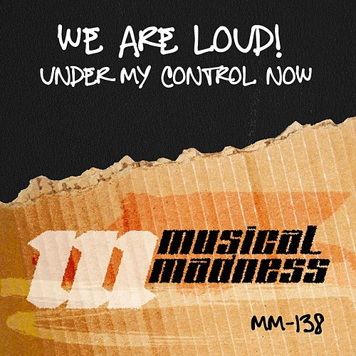 Under My Control Now by We Are Loud
