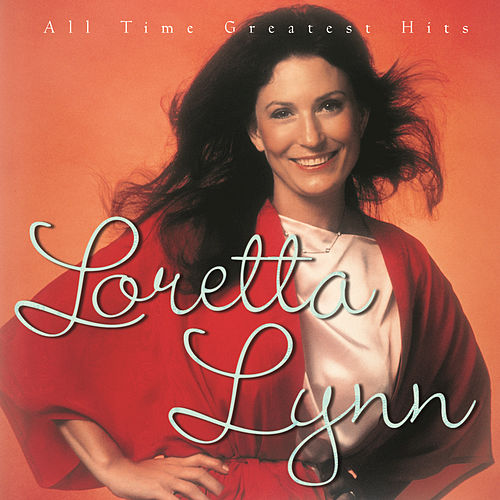 All Time Greatest Hits by Loretta Lynn