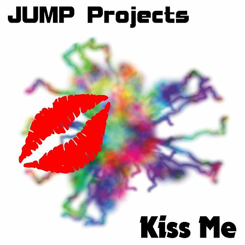 Kiss Me (Original Mix) by J.U.M.P. Projects