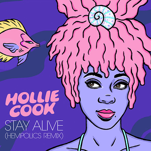 Stay Alive (Hempolics Remix) by Hollie Cook