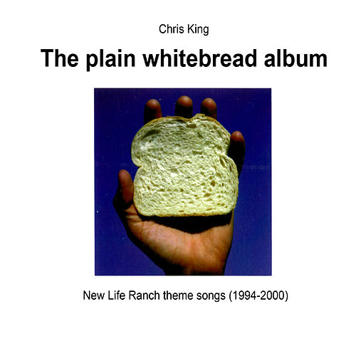 The Plain Whitebread Album by Chris King