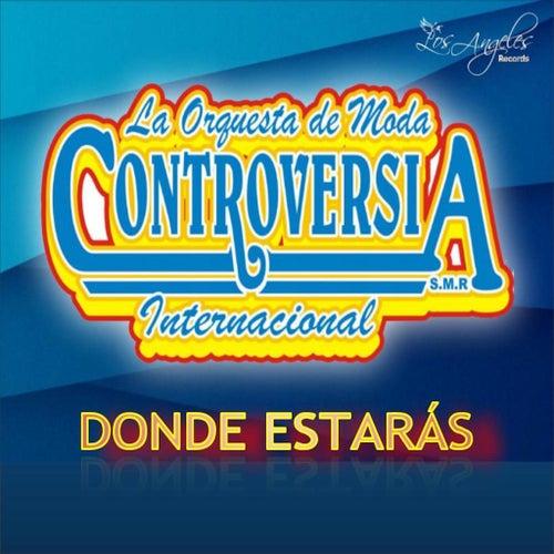 Dondes Estaras by La Orquesta de Moda Controversia Internacional