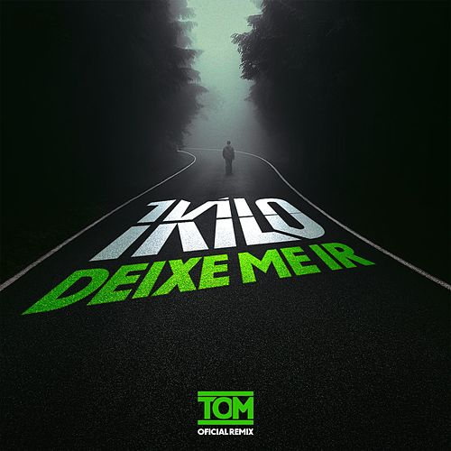 Deixe-Me Ir (DJ Tom Remix) by 1Kilo
