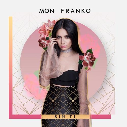 Sin Ti by Mon Franko