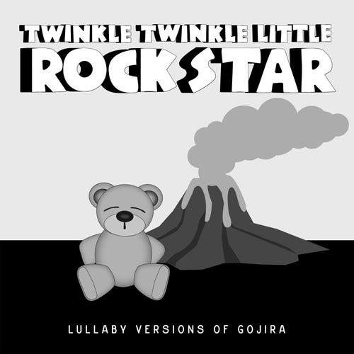 Lullaby Versions of Gojira by Twinkle Twinkle Little Rock Star