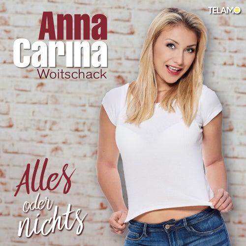 Alles oder nichts von Anna-Carina Woitschack