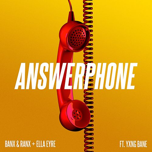 Answerphone (feat. Yxng Bane) by Banx & Ranx + Ella Eyre