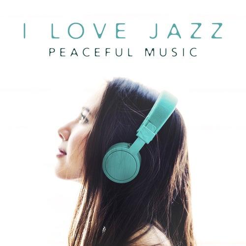 I Love Jazz (Peaceful Music, Sexy Date, Jazz Lounge, Gentle Music) de Various Artists