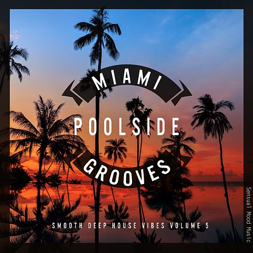 Miami Poolside Grooves, Vol. 5 von Various Artists