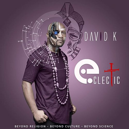 Eclectic by David K.