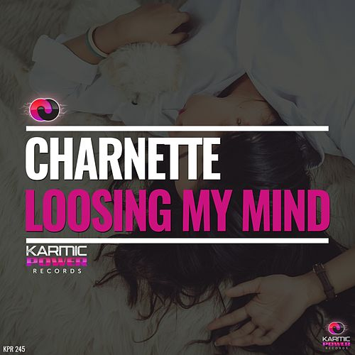 Loosing My Mind by Charnette
