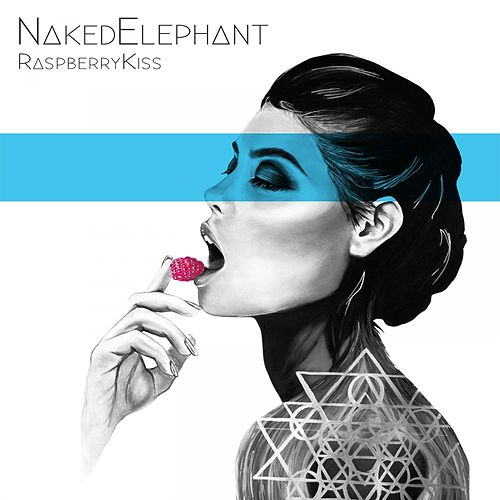 Raspberry Kiss (Jean Tonique Remix) by Naked Elephant