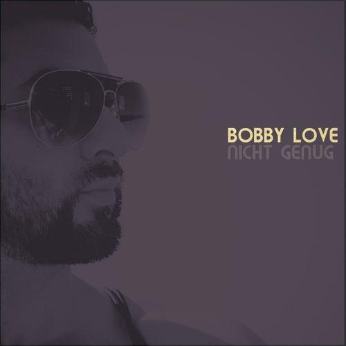Nicht genug von Bobby Luv