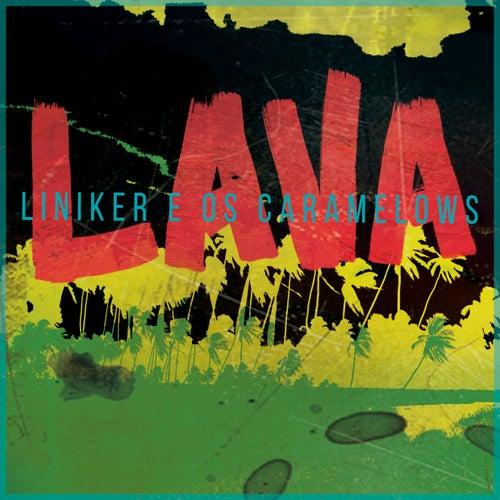 Lava by Liniker e os Caramelows