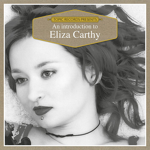 An Introduction to Eliza Carthy by Eliza Carthy
