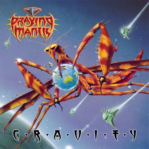 G.R.A.V.I.T.Y by Praying Mantis