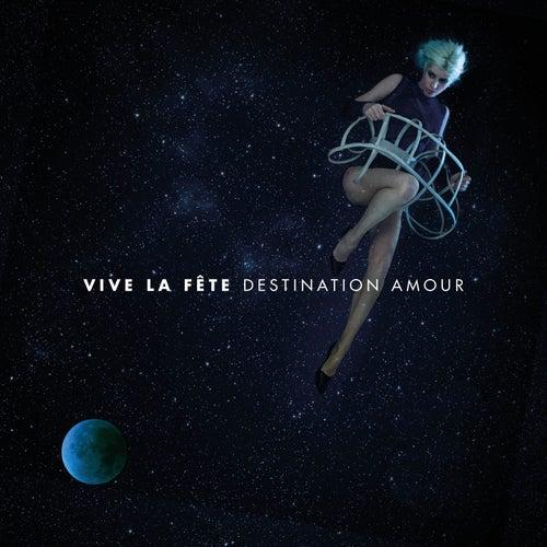 Destination amour de Vive La fête