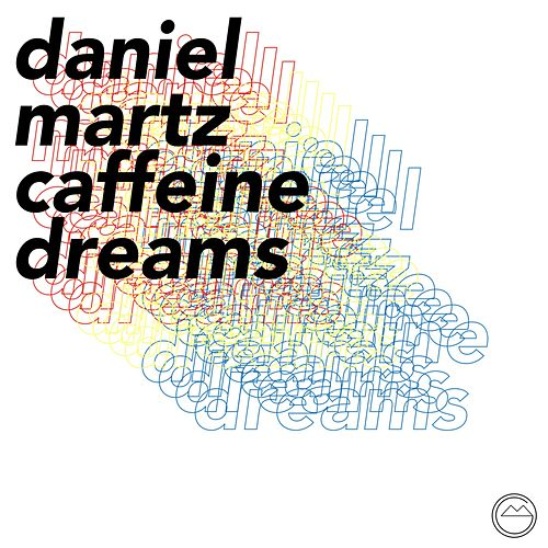 Caffeine Dreams von Daniel Martz